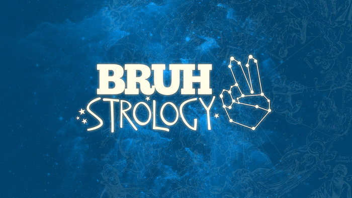 BRUHstrology
