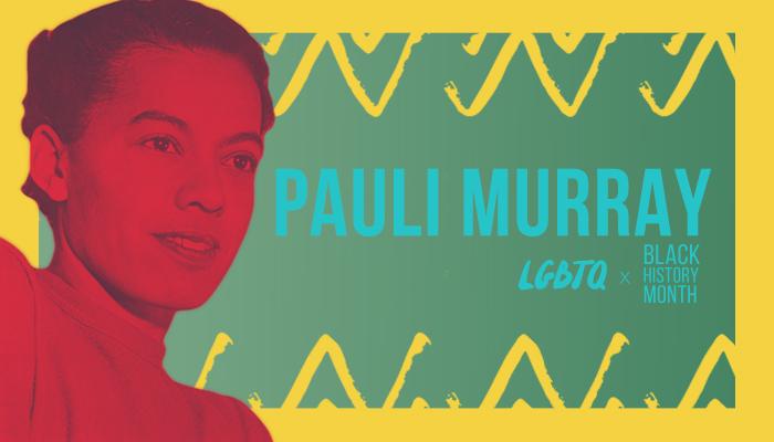 LGBTQ x Black History Month Pauli Murray
