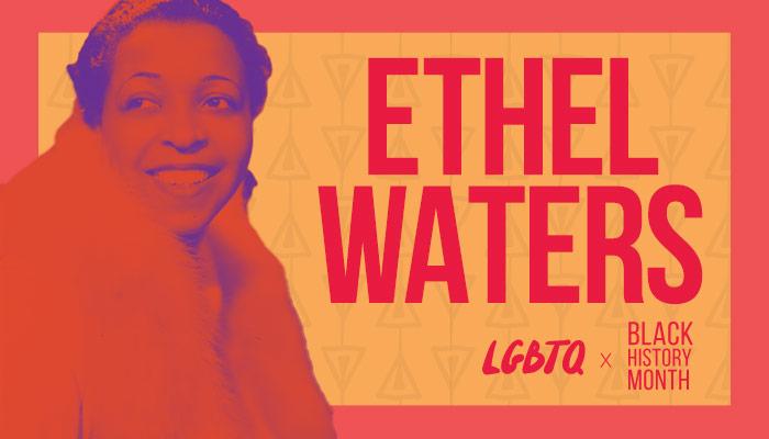 LGBTQ+ BHM Ethel Waters