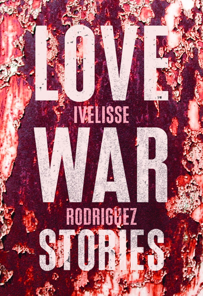 Ivelisse Rodriguez 'Love War Stories' Cover