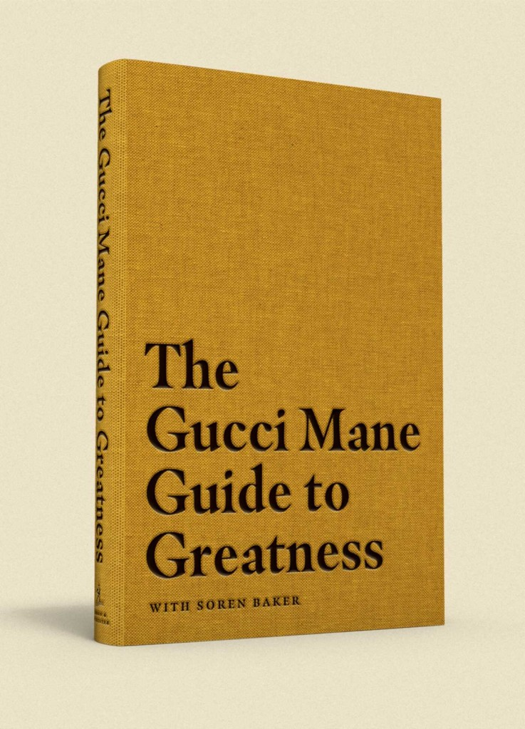 'The Gucci Mane Guide to Greatness'