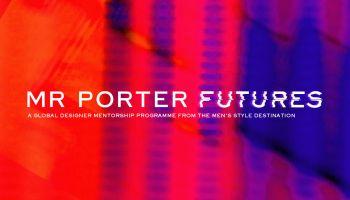 MR PORTER FUTURES - A Global Menswear Designer Mentorship Programme