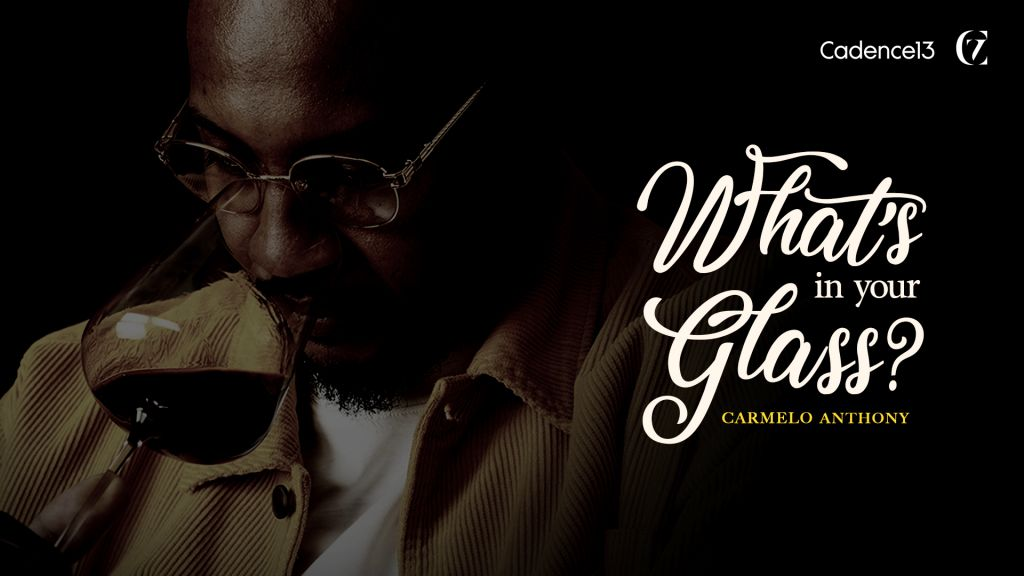 Carmelo Anthony/ Creative 7 Cadence13 launch the What's In Your Glass? Podcast